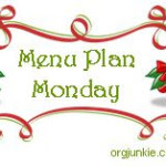 Menu Plan Monday and the Week Ahead…