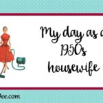 My day as a 50s housewife…