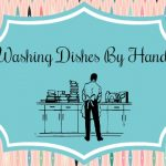 Guest Post – Washing Dishes by Hand