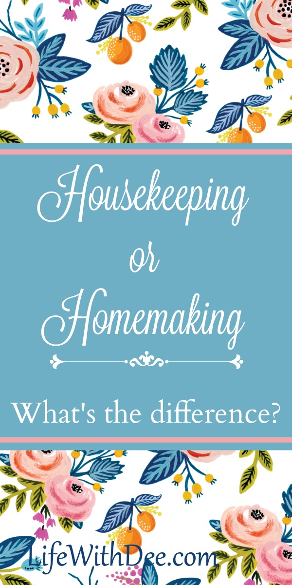 Housekeeping or homemaking?
