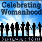 Bloggers Wanted: Second Annual Celebrating Womanhood Blogging Event