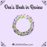 Dee's Week in Review ~ 11/21/15