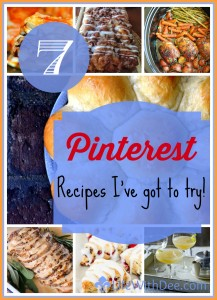 7 Pinterest Recipes I've Got to Try