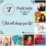 7 Podcasts That Will Change Your Life