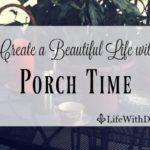 Porch Time ~ My Favorite Season