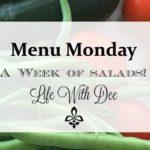 Menu Monday ~ A Week of Salad Recipes