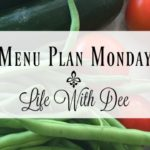 Menu Plan Monday ~ August 8, 2016