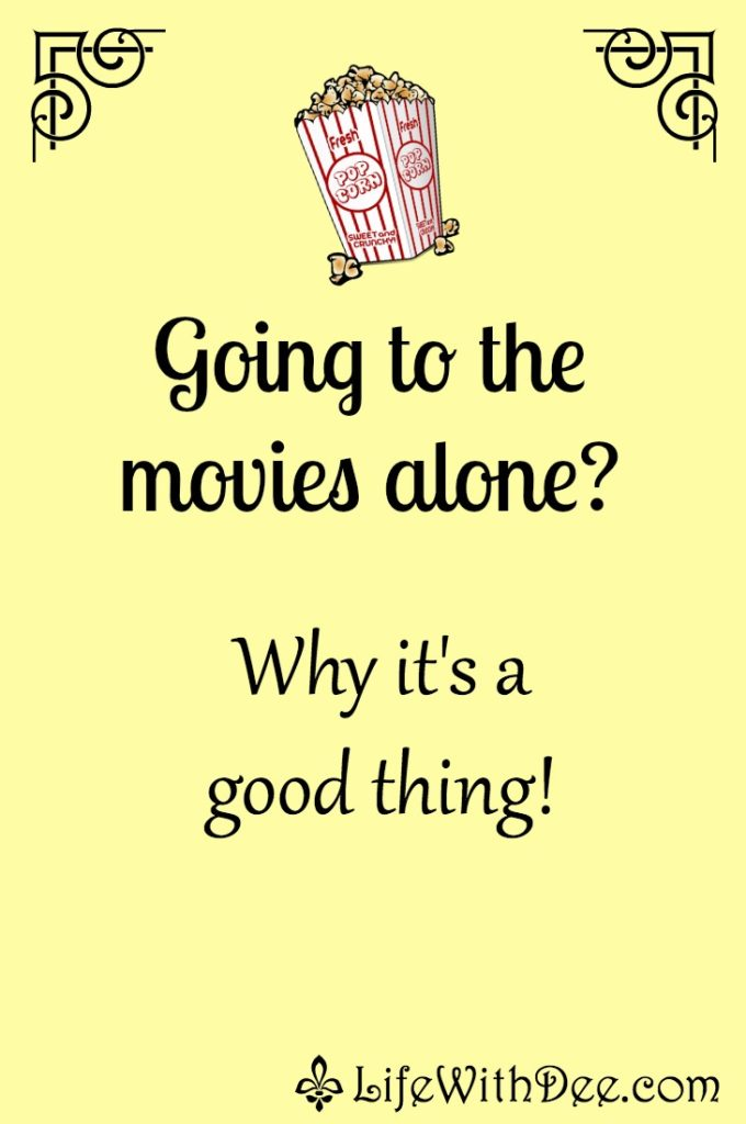 Going to Movies Alone - it's a good thing