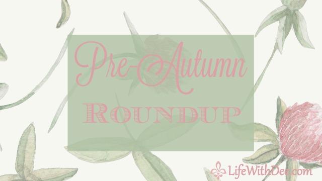 Pre-autumn roundup