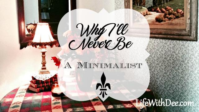 I'll Never Be a Minimalist