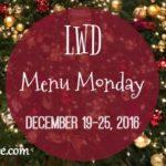 Menu Monday ~ December 19, 2016