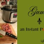 Gumbo ~ An Instant Pot Recipe