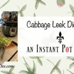 Cabbage Leek Diet Soup ~ An Instant Pot Recipe