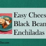 Easy Cheesy Black Bean Enchiladas