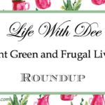 LWD Giant Green and Frugal Living Roundup