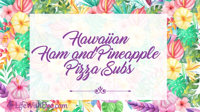 Hawaiian Ham and Pineapple Pizza Subs