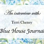 An Interview With Terri – Blue House Journal