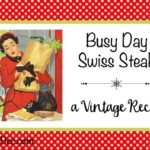 Busy Day Swiss Steak – A Vintage Recipe