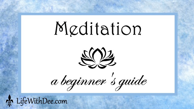 Meditation ~ A beginner's guide