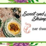 Sweet and Spicy Shrimp over Cheese Grits