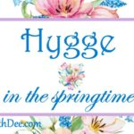 Hygge in the Springtime