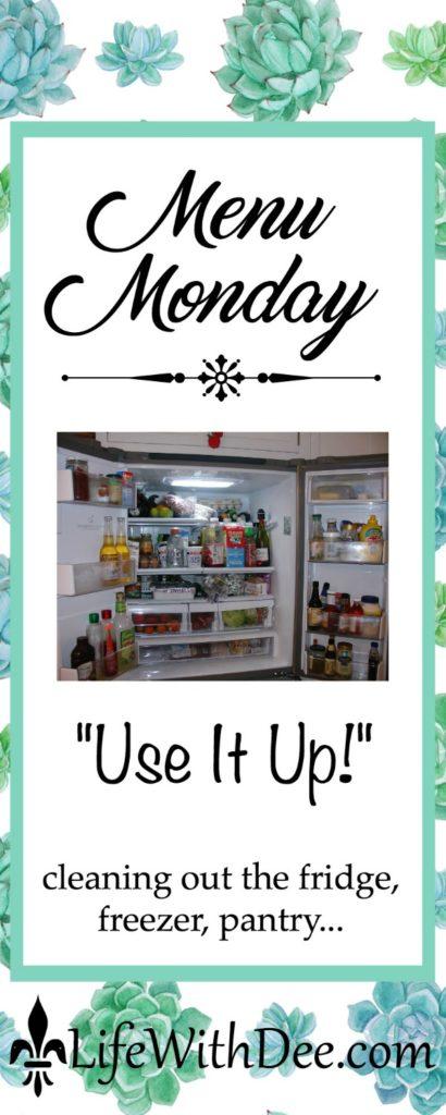 Menu Monday - Use it up!