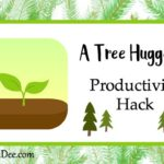 A Tree Hugger's Productivity Hack