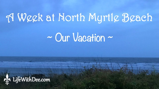 A Week at North Myrtle Beach
