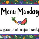 Menu Monday ~ Guest Post Recipe Roundup