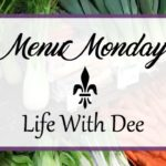 Menu Monday ~ July 31, 2017