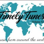 Timely Tunes ~ Volume 52: World Music