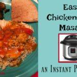 Easy Chicken Tikka Masala ~ An Instant Pot Recipe