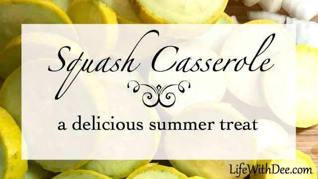 Squash Casserole ~ a delicious summer treat