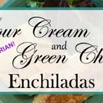 Sour Cream Green Chile Enchiladas
