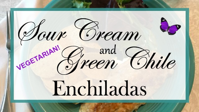 Sour Cream and Green Chile Enchiladas