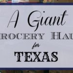 A Giant Grocery Haul For Texas
