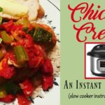 Chicken Creole ~ Slow Cooker or Instant Pot Recipe