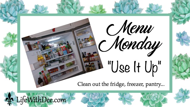 Menu Monday - Use it up!