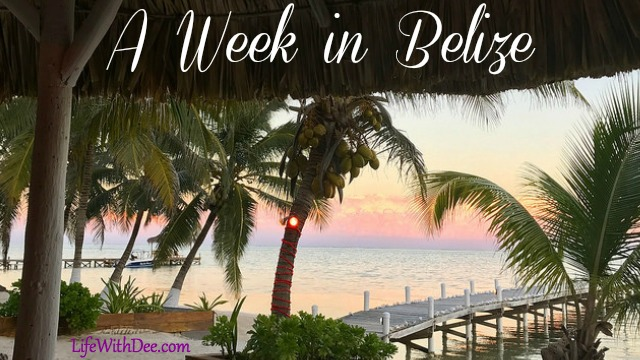 A Week In Belize
