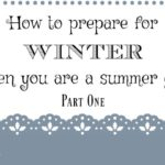 How to Prepare for Winter When You're a Summer Girl – Part 1