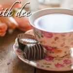 Tea With Dee ~ January 19, 2018