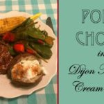 Pork Chops in Dijon Mustard Cream Sauce