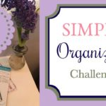Simple Organizing Challenge ~ Join Me!