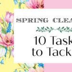 Spring Cleaning ~ 10 Tasks