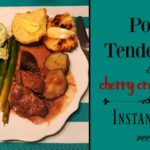 Pork Tenderloin in Cherry Cream Sauce ~ An Instant Pot Recipe