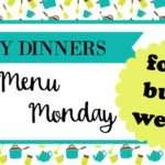 Easy Dinners For a Busy Week