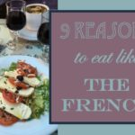 9 Reasons to Eat Like the French
