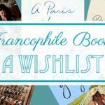Francophile Books ~ A Wishlist