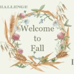 Welcoming Fall ~ 5 Day Challenge (Day 2)