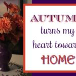 Autumn Turns My Heart Toward Home